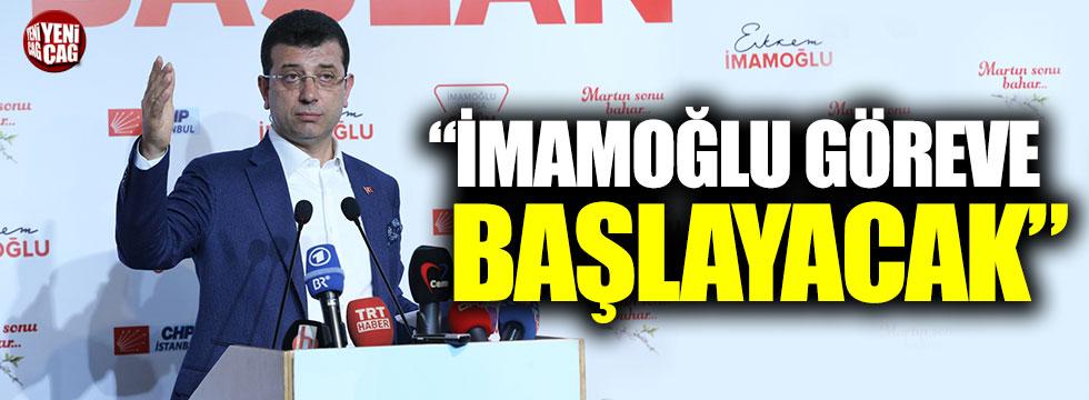 """""""Ekrem İmamoğlu göreve başlayacak"""""""