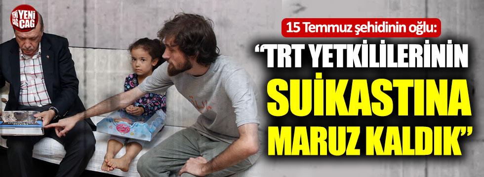 15 Temmuz şehidinin oğlundan TRT isyanı