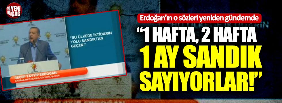 Erdoğan'ın o sözleri yeniden gündem oldu!