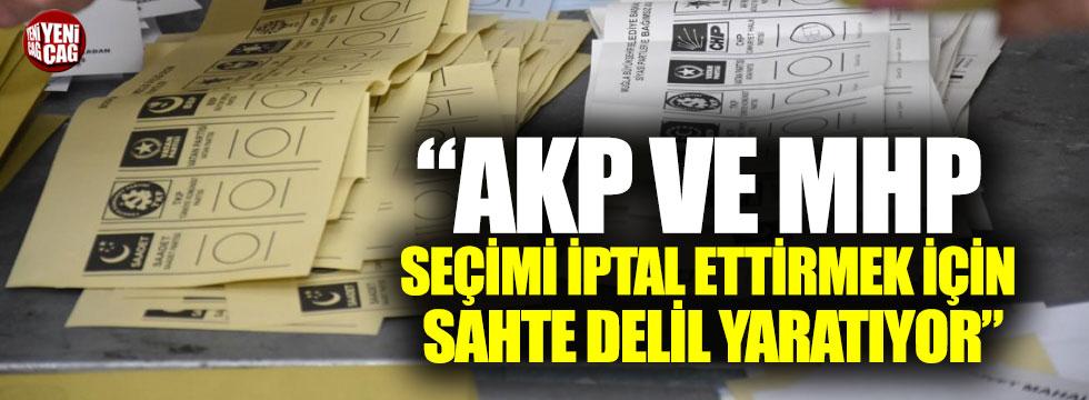 """""""AKP ve MHP seçimi iptal ettirmek için..."""""""