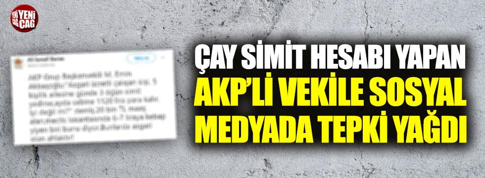 Çay simit hesabı yapan AKP'li vekile tepki yağdı