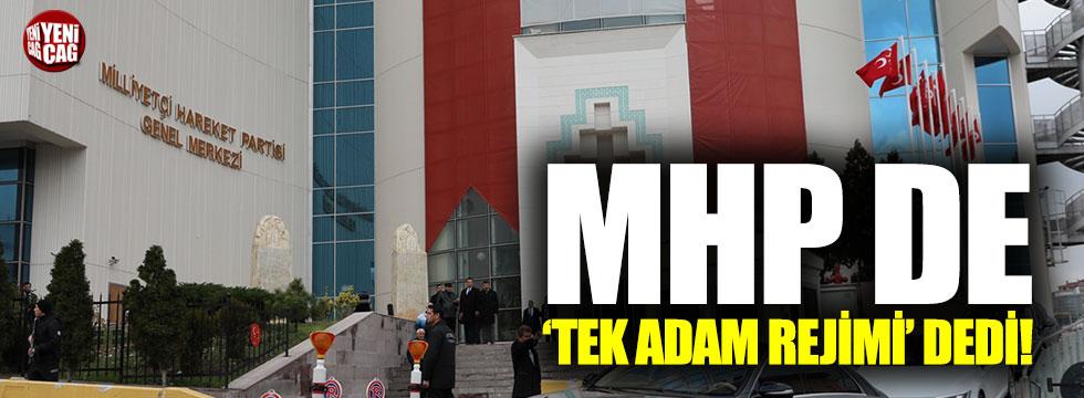 MHP'de 'tek adam rejimi' dedi!