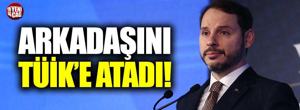 Berat Albayrak'ın arkadaşı TÜİK'e başkan atandı