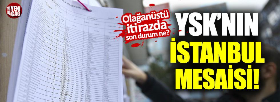 YSK'dan İstanbul mesaisi