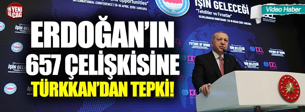 Erdogan'ın 657 çelişkisine Türkkan'dan tepki