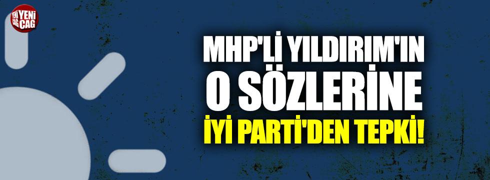 MHP'li Yaşar Yıldırım'ın o sözlerine İYİ Parti'den tepki