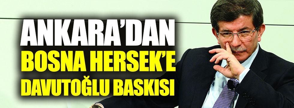 Ankara'dan Bosna Hersek'e Davutoğlu baskısı