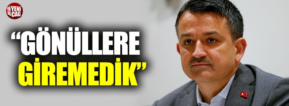 """Bakan Pakdemirli: """"Gönüllere giremedik"""""""