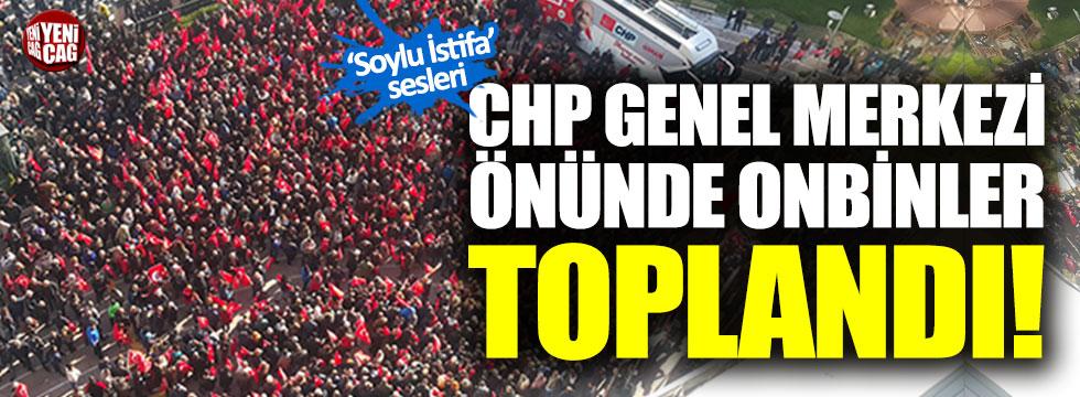 CHP Genel Merkezi önünde onbinler toplandı