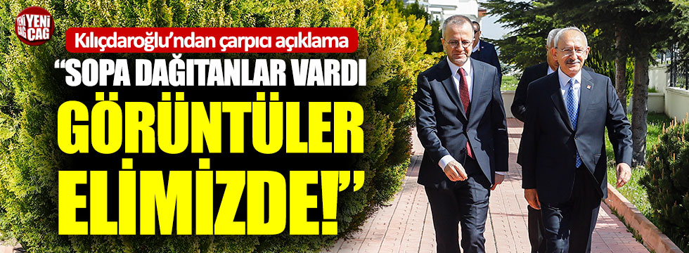 """Kemal Kılıçdaroğlu: """"Planlı bir saldırıydı"""""""