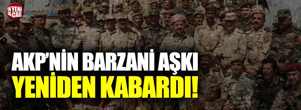 AKP'nin Barzani aşkı yeniden kabardı!