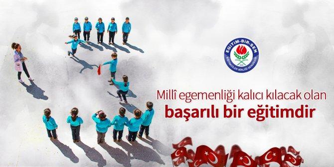 Eğitim-Bir-Sen'den Atatürk'süz 23 Nisan mesajı!