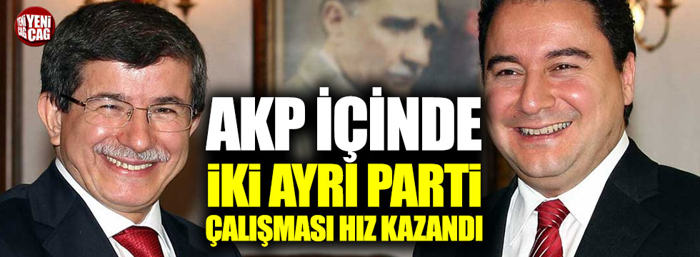AKP içinde iki ayrı yeni parti çalışması hız kazandı!