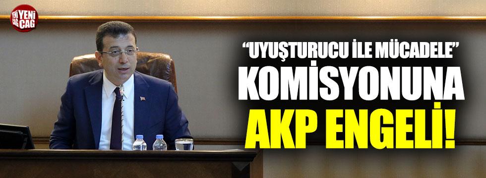 Uyuşturucu ile mücadele komisyonuna AKP engeli