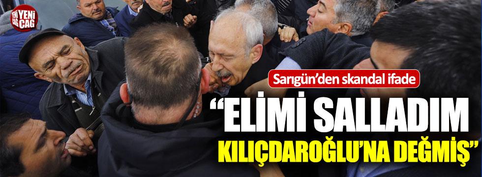 """Sarıgün: """"Elimi salladım Kılıçdaroğlu'na değmiş"""""""