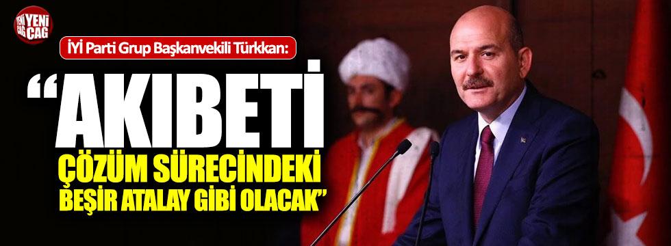 """Lütfü Türkkan: """"Soylu'nun akıbeti Beşir Atalay gibi olacak"""""""