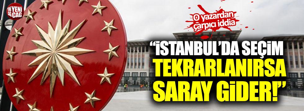 """O yazardan çarpıcı iddia: """"İstanbul'da seçim tekrarlanırsa Saray gider!"""""""