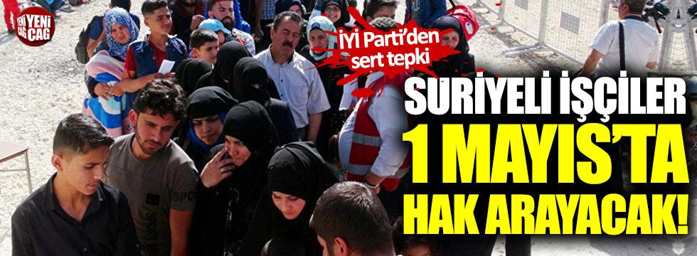 Suriyeli işçiler 1 Mayıs'ta hak arayacak!