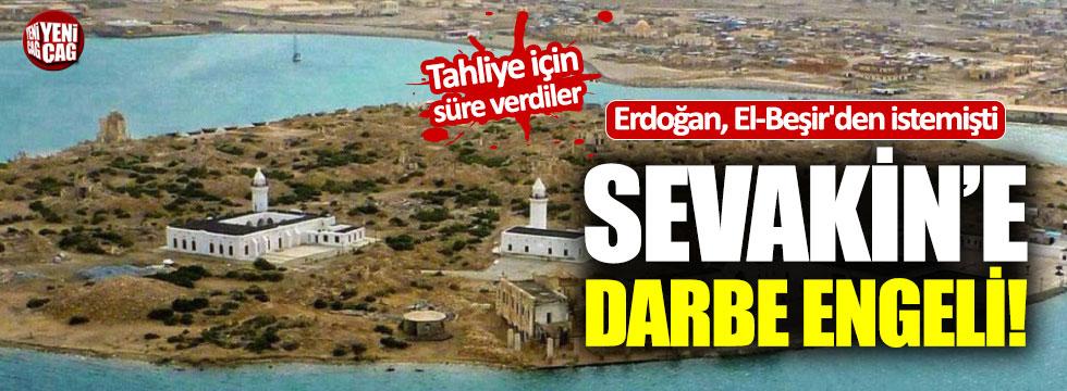 Türkiye'nin Sevakin planı suya mı düştü?