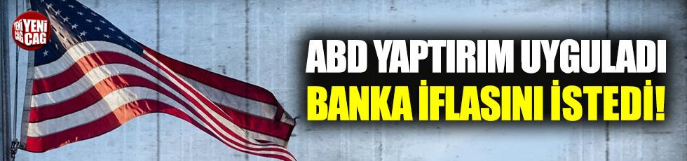 ABD'nin yaptırım uyguladığı banka iflasını istedi