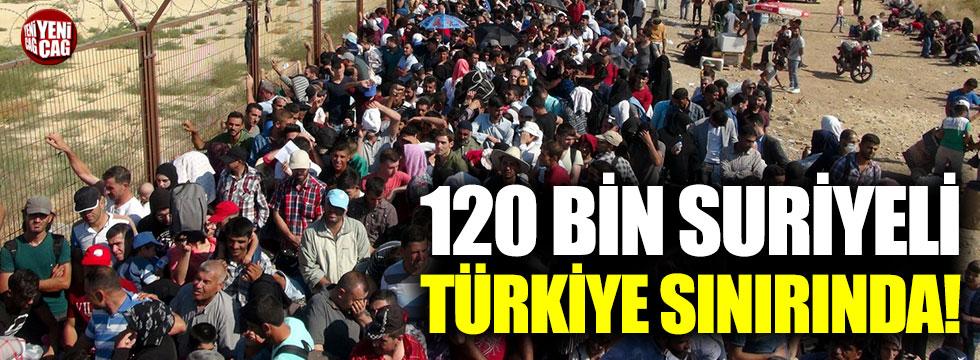 120 bin Suriyeli Türkiye sınırında!
