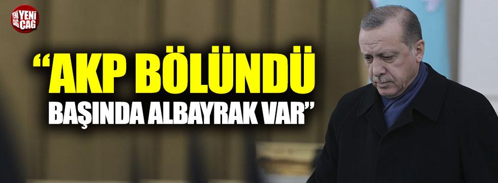 """""""AKP bölündü, grubun başında Albayrak var"""""""