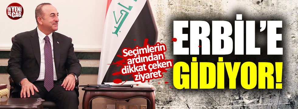Çavuşoğlu, Erbil'e gidiyor