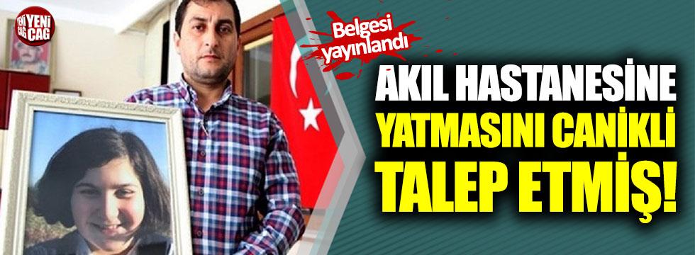 Rabia Naz'ın babası, AKP'li Canikli'nin şikayeti üzerine akıl hastanesine yatırılmış!