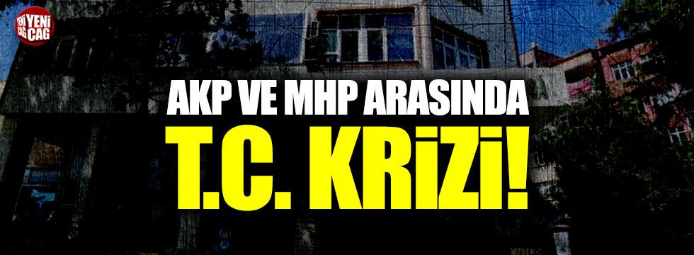 AKP ve MHP arasında T.C. krizi!