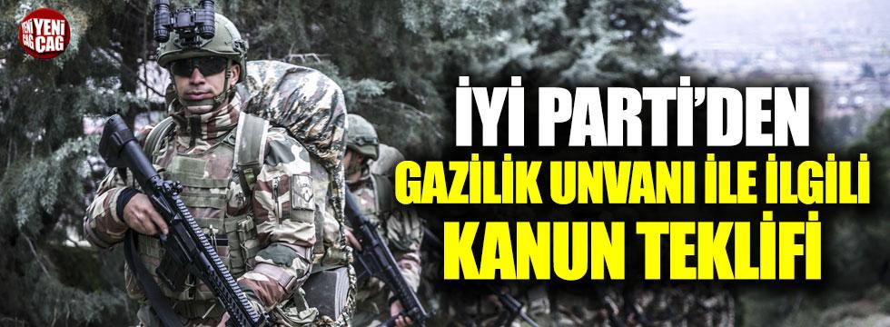 İYİ Parti'den 'Gazilik' unvanı ile ilgili kanun teklifi