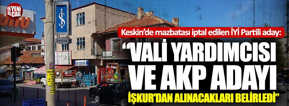 """""""Vali Yardımcısı ve AKP adayı İşkur'dan alınacakları belirledi"""""""