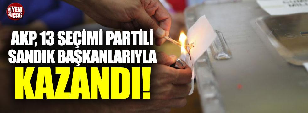 AKP, 13 seçimi partili sandık başkanlarıyla kazandı