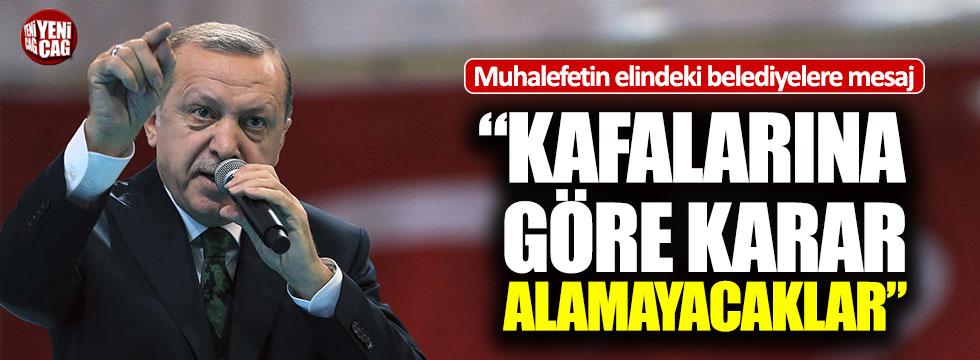 """Erdoğan: """"Kafalarına göre karar alamayacaklar"""""""