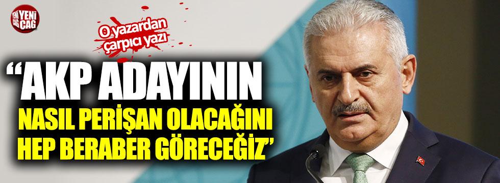 """""""AKP adayının nasıl perişan olacağını hep beraber göreceğiz"""""""