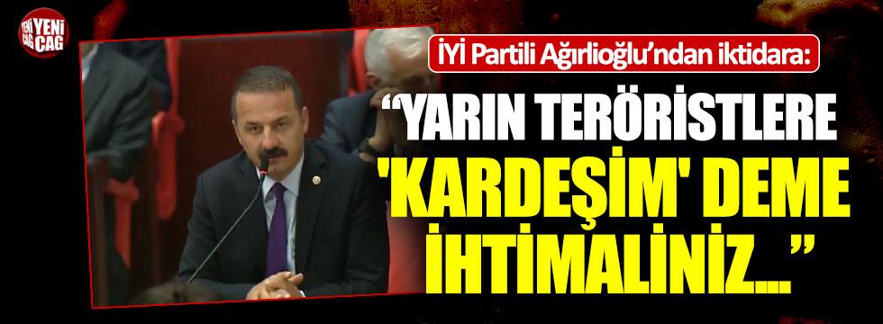 """İYİ Partili Ağıralioğlu: """"Yarın teröristlere 'kardeşim' deme ihtimaliniz..."""""""