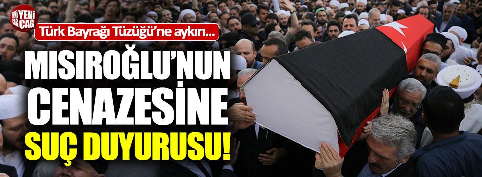Kadir Mısıroğlu'nun cenazesine suç duyurusu
