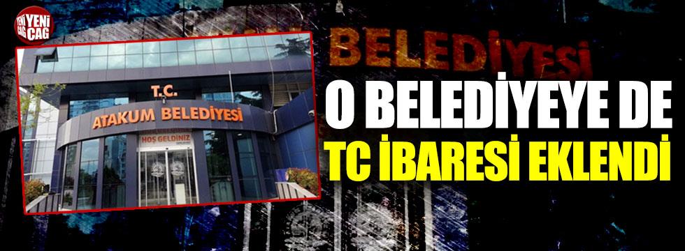 Samsun'un Atakum Belediyesi'ne de TC eklendi