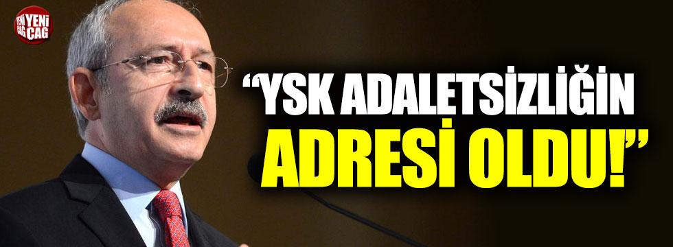 """Kılıçdaroğlu: """"YSK adaletsizliğin adresi oldu"""""""
