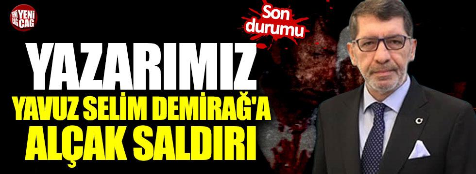 Yavuz Selim Demirağ'a alçak saldırı