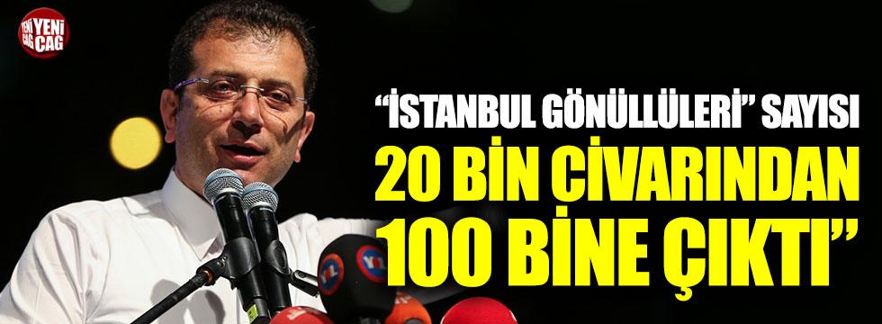 """Ekrem İmamoğlu: """"İstanbul Gönüllüleri"""" sayısı 20 bin civarından 100 bine çıktı"""""""