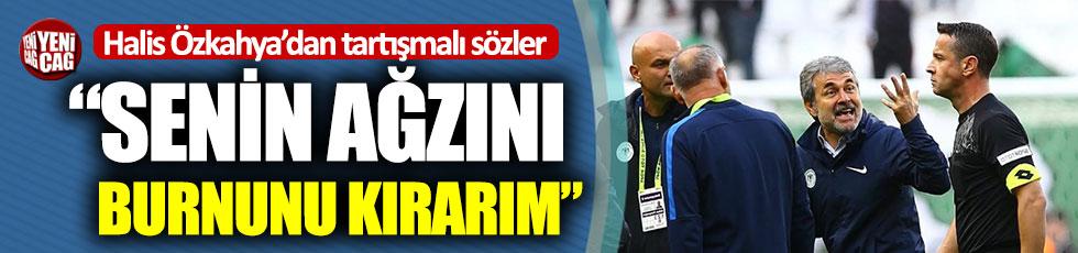Halis Özkahya'dan Konyasporlu yöneticiye sert sözler