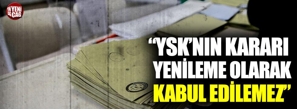 """Gürsel Tekin: """"YSK'nın kararı yenileme olarak kabul edilemez"""""""