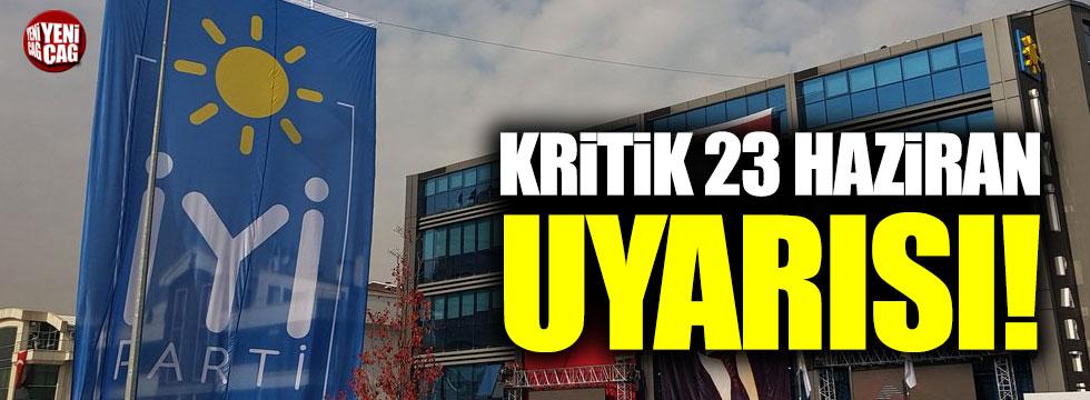 İYİ Parti'den kritik 23 Haziran uyarısı!