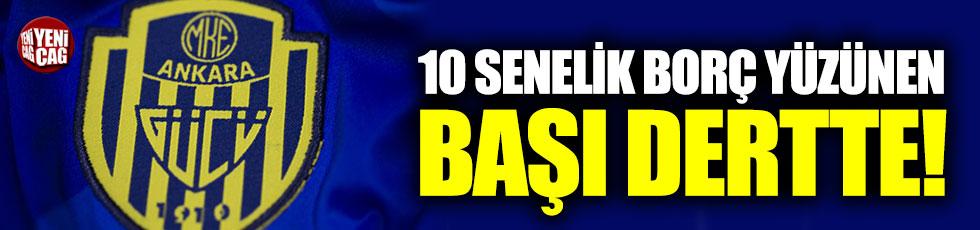 Ankaragücü'nde 10 yıllık borç yüzünden puan silme cezası tehlikesi
