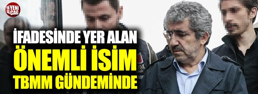 Ali Demir'in ifadesindeki 'önemli isim' TBMM gündeminde