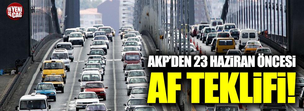 AKP'den 23 Haziran öncesi af teklifi!