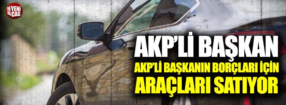 AKP'li başkan belediyenin borçları için araçları satıyor