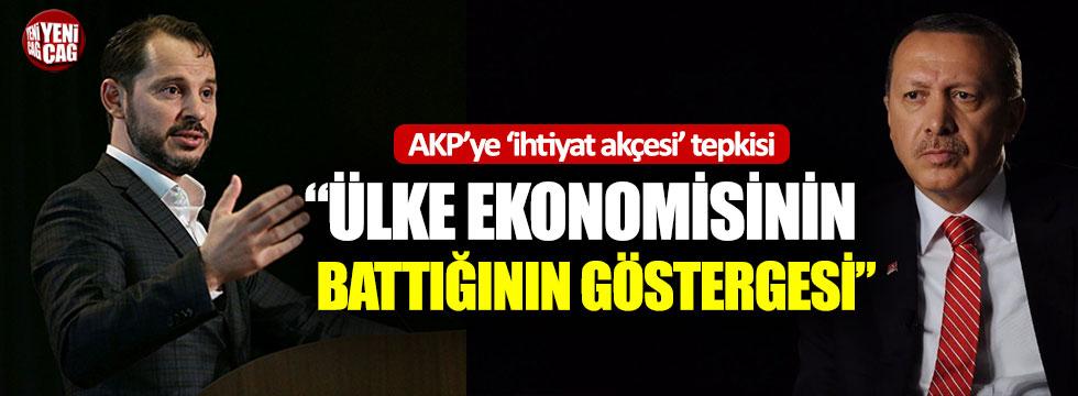"""AKP'ye 'ihtiyat akçesi' tepkisi: """"Ülke ekonomisinin battığının göstergesi!"""""""