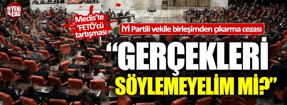 İYİ Partili vekile birleşimden çıkarma cezası