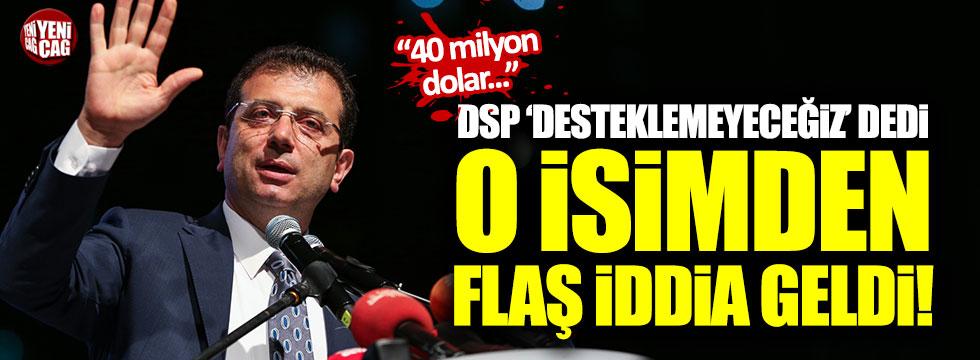 DSP 'İmamoğlu'nu destekleyemeyeceğiz' dedi, o isimden flaş iddia geldi!